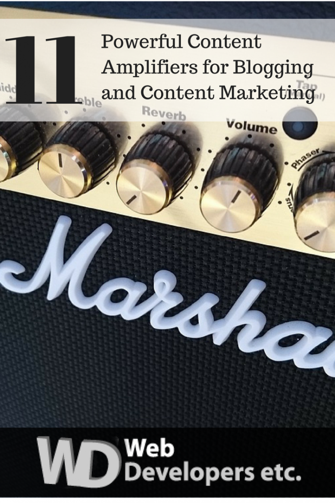 11 Powerful Content Amplifiers for Blogging and Content Marketing